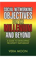 Social Networking Objectives for the Millenium and Beyond
