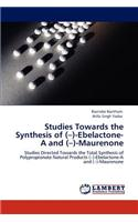 Studies Towards the Synthesis of (-)-Ebelactone-A and (-)-Maurenone