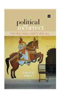 Political and Incorrect: The Real India, Warts and All