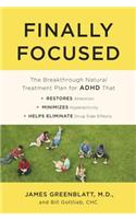 Finally Focused: The Breakthrough Natural Treatment Plan for ADHD That Restores Attention, Minimizes Hyperactivity, and Helps Eliminate
