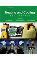 Heating and Cooling Essentials: By Jerry Killinger, Don Crawshaw, Certified Master HVAC Educator (Cmhe), HVAC Department Chairman, Pikes Peak Communit