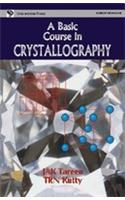 A Basic Course in Crystallography