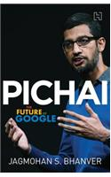 Pichai : The Future of Google