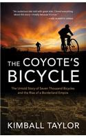 The Coyote's Bicycle: The Untold Story of 7,000 Bicycles and the Rise of a Borderland Empire