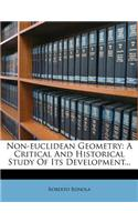 Non-Euclidean Geometry: A Critical and Historical Study of Its Development...