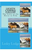 Lights! Camera! Gallop!: The Story of the Horse in Film