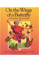 On the Wings of a Butterfly: A Story about Life and Death