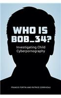 Who Is Bob_34?: Investigating Child Cyberpornography