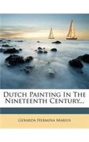 Dutch Painting in the Nineteenth Century...