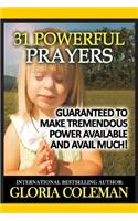 31 Powerful Prayers-Guaranteed to Make Tremendous Power Available and Avail Much