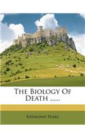 The Biology of Death ......