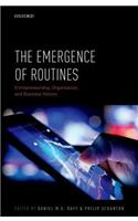 The Emergence of Routines: Entrepreneurship, Organization, and Business History