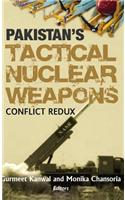 Pakistan's Tactical Nuclear Weapons: Conflict Redux