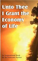 Unto Thee I Grant the Economy of Life
