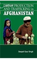 Drugs Production and Trafficking in Afghanistan