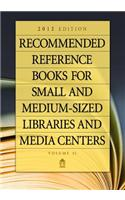 Recommended Reference Books for Small and Medium-Sized Libraries and Media Centers: 2012 Edition, Volume 32, 32nd Edition