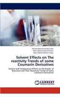 Solvent Effects on the Reactivity Trends of Some Coumarin Derivatives