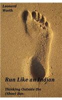 Run Like an Indian: Thinking Outside the (Shoe) Box
