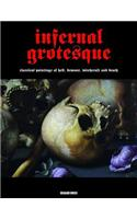 Infernal Grotesque: Classical Paintings of Hell, Demons, Witchcraft & Death