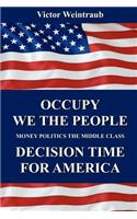 Occupy We the People Decision Time for America