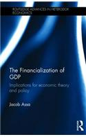 The Financialization of Gdp: Implications for Economic Theory and Policy