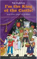 I'm the King of the Castle!: And Other Plays for Children