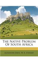 The Native Problem of South Africa