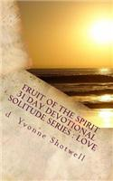 Fruit of the Spirit 31 Day Devotional: Solitude Series- Love