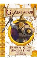 Gladiator: Death and Glory in Ancient Rome