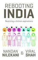 Rebooting India : Realizing A Billion Aspirations