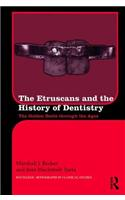 The Etruscans and the History of Dentistry: The Golden Smile Through the Ages