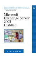 Microsoft Exchange Server 2003 Distilled