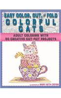 Easy Cut, Color, and Fold Colorful Cats: Adult Coloring with 30 Creative Cut-Out Projects