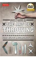 The Art of Throwing: The Definitive Guide to Thrown Weapons Techniques [With DVD]