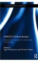 UNESCO Without Borders: Educational Campaigns for International Understanding