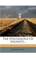 The Psychology of Insanity...