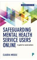 Safeguarding Mental Health Service Users Online: A Guide for Practitioners
