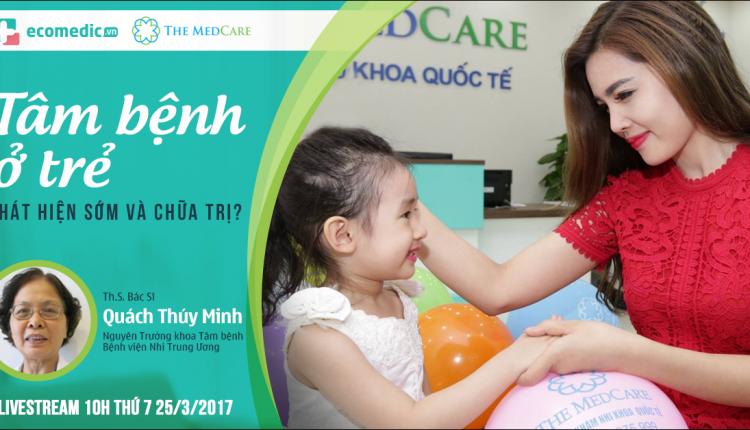 Livestream giải đáp về tâm bệnh với ThS. Bác sĩ Quách Thúy Minh – Nguyên trưởng Khoa Tâm bệnh Bệnh viện Nhi TƯ