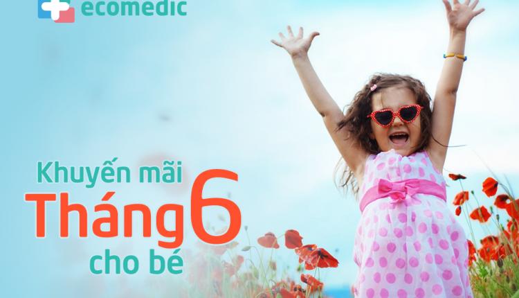 Khuyến Mại Tháng 6 cho các dịch vụ khám Nhi tại Hà Nội và TP. Hồ Chí Minh