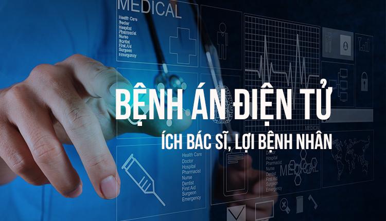 Bệnh án điện tử – Ích bác sĩ, Lợi bệnh nhân