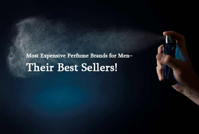 Most Expensive Perfume Brands for Men