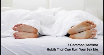 7 Common Bedtime Habits That Can Ruin Your Sex Life