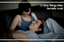 13 Girly Things Men Secretly Love