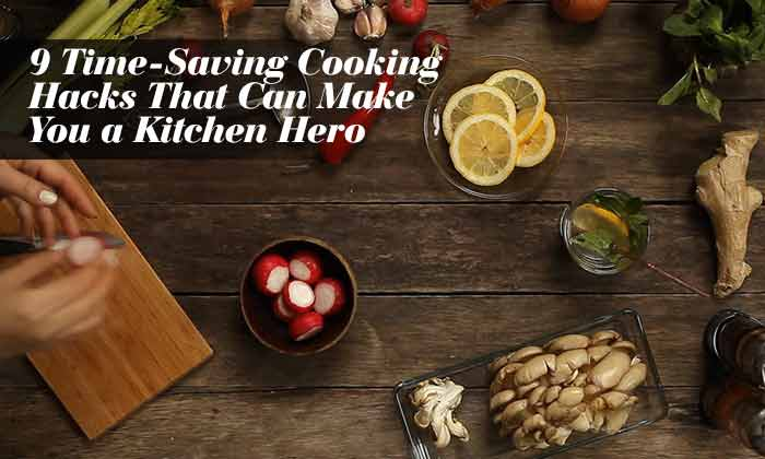 19 Time-Saving Cooking Hacks That Can Make You a Kitchen Hero