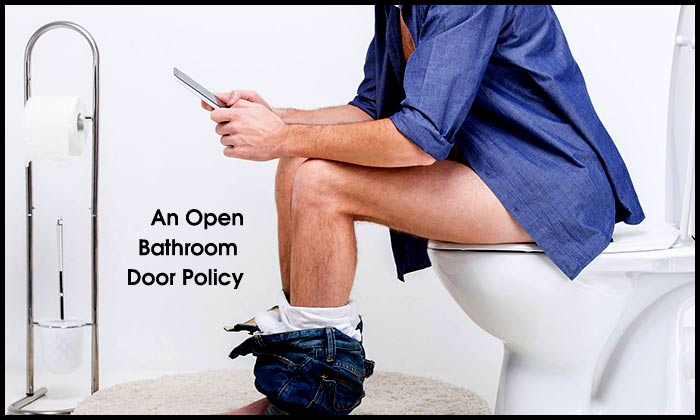 An Open Bathroom Door Policy
