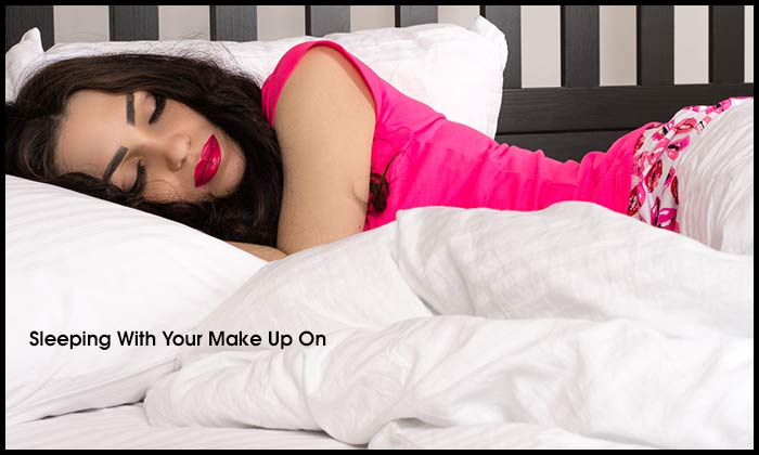 Sleeping With Your Make Up On