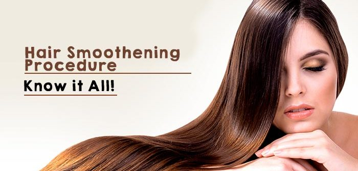 Hair Smoothening Procedure – Know it All!
