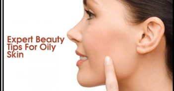 Expert Beauty Tips For Oily Skin