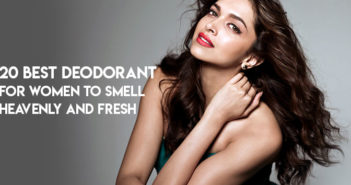20 Best Deodorant for Women to Smell Heavenly and Fresh