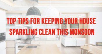 Top tips for keeping your house sparkling clean this Monsoon